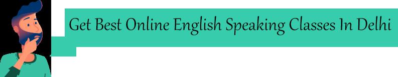 Get Best Online English Speaking Classes In Delhi